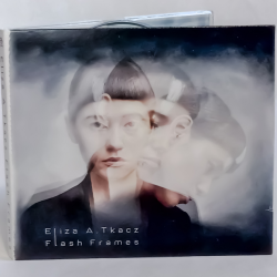 Eliza A. Tkacz - Flash Frames (EP, CD)