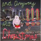 "!!! - And Anyway It's Christmas (7"", Vinyl)"