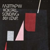 Matthew Halsall - Sending My Love (2LP, Vinyl, Ltd)