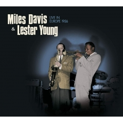 Miles Davis & Lester Young ‎– Live in Europe 1956 (LP, Vinyl, 180g)