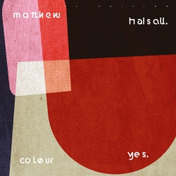 Matthew Halsall - Colour Yes (2xLP, Vinyl, Special Edition)